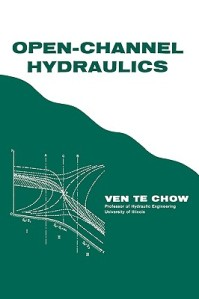 Open Channel Hydraulics By Ven Te Chow